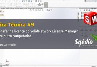 Dica Técnica #9: Transferir a licença do SolidNetwork License Manager para outro computador