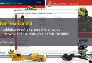 Dica Técnica #8: Compatibilidade entre versões no SolidNetwork License Manager e do SOLIDWORKS