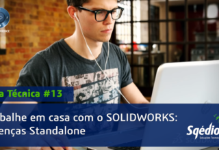 Dica técnica #13: Trabalhe em casa com o SOLIDWORKS
