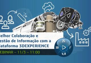 """Webinar """"Melhor Colaboração e Gestão de Informação com a Plataforma 3DEXPERIENCE"""""""