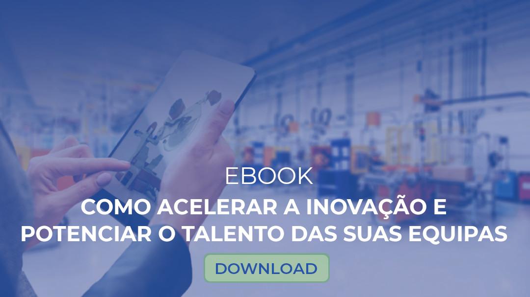 eBook Como acelerar a inovação e potenciar o talento das suas equipas