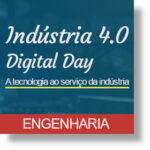 Indústria 4.0 | Digital Day - Engenharia